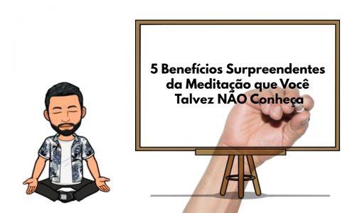 5 beneficios surpreendentes da meditacao